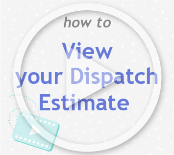 How to view dispatch estimate